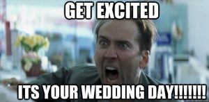 Funny-Meme-Get-Excited-Its-Your-Wedding-Day-Image